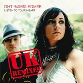Listen to Your Heart (feat. Edmée) [UK Remixes] - EP