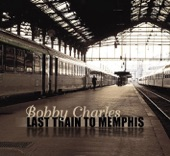 Bobby Charles - Wish You Were Here Right Now