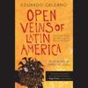 Eduardo Galeano & Isabel Allende (Foreward) - Open Veins of Latin America: Five Centuries of the Pillage of a Continent (Unabridged)  artwork