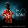 London Philharmonic Orchestra & David Parry - The 50 Greatest Pieces of Classical Music  artwork