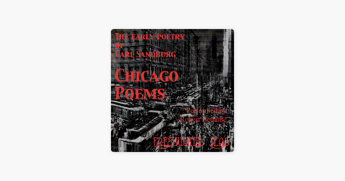 The Early Poetry of Carl Sandburg - Chicago Poems (Unabridged) - Carl Sandburg