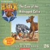 The Case of the Kidnapped Collie: Hank the Cowdog (Unabridged) [Unabridged  Fiction]