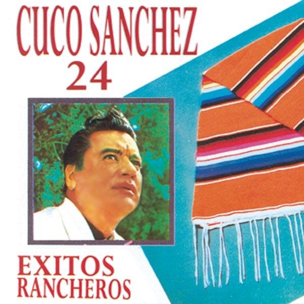 Resultado de imagen para cuco sanchez 24 Exitos Rancheros