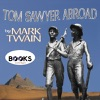 Tom Sawyer Abroad (Unabridged) [Unabridged  Fiction]