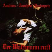 Der Watzmann ruft - Joesi Prokopetz, Manfred Tauchen & Wolfgang Ambros - Joesi Prokopetz, Manfred Tauchen & Wolfgang Ambros
