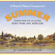 News from Lake Wobegon: Summer - Garrison Keillor - Garrison Keillor