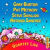Gary Burton, Pat Metheny, Steve Swallow & Antonio Sanchez: Quartet Live!