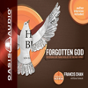 Francis Chan - Forgotten God: Remembering Our Crucial Need for the Holy Spirit (Unabridged) artwork