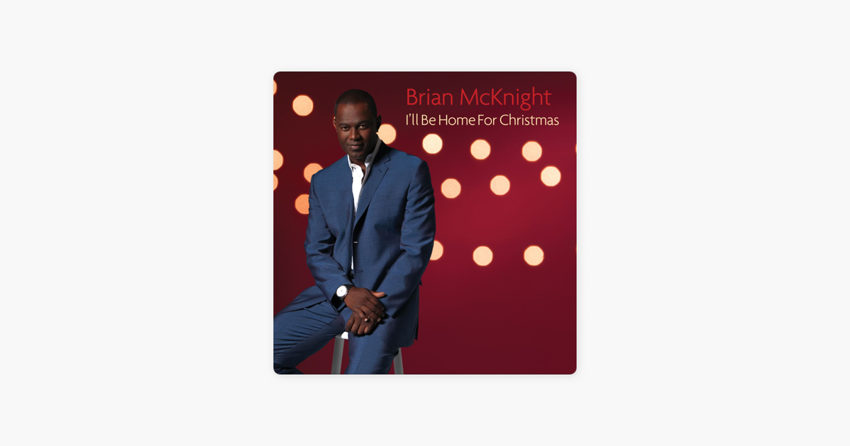 I\'ll Be Home for Christmas by Brian McKnight on iTunes