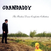 Grandaddy - Kim You Bore Me To Death