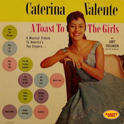 A Toast to the Girls: Rarity Music Pop, Vol. 219 - Caterina Valente