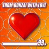 From Bonzai With Love 99 - Full Length Edition
