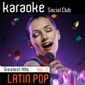 Karaoke Latin Pop Greatest Hits, Vol. 2