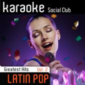 Karaoke Latin Pop Greatest Hits, Vol. 2
