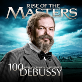 Various Artists - Debussy - 100 Supreme Classical Masterpieces: Rise of the Masters