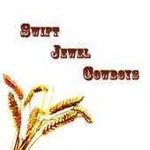 Swift Jewel Cowboys - Raggin' the rails