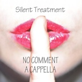 No Comment A Cappella - Kiss From a Rose