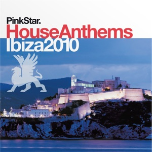 PinkStar House Anthems: Ibiza 2010