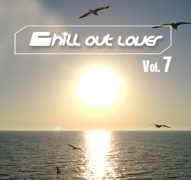 Chill Out Lover, Vol  7 by Various Artists