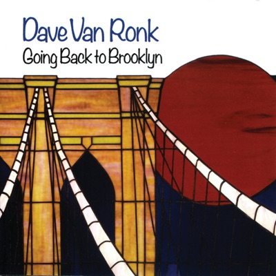 Going Back To Brooklyn - Dave Van Ronk