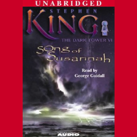 Song of Susannah: The Dark Tower VI (Unabridged) audiobook