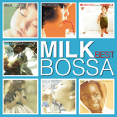 MILK BOSSA BEST