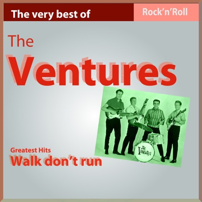 The Very Best of The Ventures: Walk, Don't Run (Greatest Hits) - The Ventures