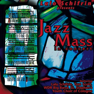 Jazz Mass (Featuring Tom Scott, WDR Big Band & St. Stephan's Youth Choir of Cologne) - Lalo Schifrin