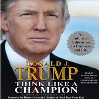 Think Like a Champion: An Informal Education in Business and Life (Unabridged)