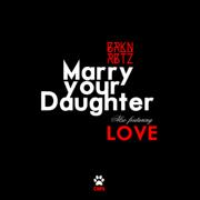 Marry Your Daughter - BRKNRBTZ - BRKNRBTZ