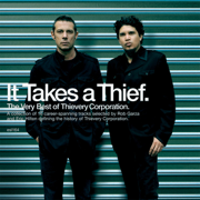 It Takes a Thief. - Thievery Corporation - Thievery Corporation
