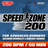 Speed Zone 200 BPM: Super Fast Workout Music Mix for Advanced Runners Incl. Barefoot and Minimalist Running, Marathon Training