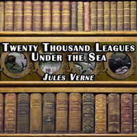 Twenty Thousand Leagues Under the Sea (Unabridged)