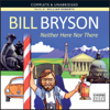 Bill Bryson - Neither Here nor There (Unabridged)  artwork
