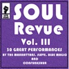Soul Revue III 30 Great Performances by the Manhattans, Slave, Blue Magic and Confunkshun