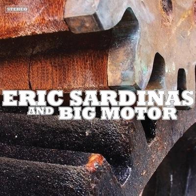 Eric Sardinas and Big Motor - Eric Sardinas