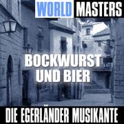 World Masters: Bockwurst und Bier - Die Egerländer Musikanten - Die Egerländer Musikanten