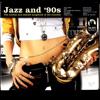 Jazz and '90s - Varios Artistas