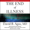 David B. Agus - The End of Illness (Unabridged) portada