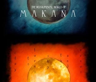 Venus and the Sky Turns to Clay – The Instrumental World of Makana – Makana
