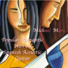 Popular Romantic Hits On Spanish Acoustic Guitar - Michael Marc