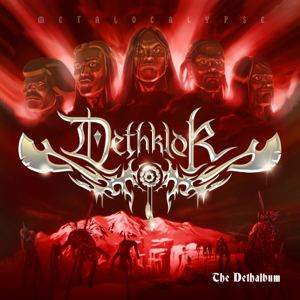 Dethklok - The Dethalbum (Bonus Track Version)