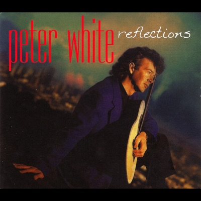 Reflections - Peter White