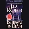 J. D. Robb - Betrayal in Death: In Death, Book 12 (Unabridged) artwork