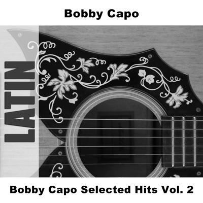 Bobby Capo Selected Hits Vol. 2 - Bobby Capó