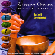 Tibetan Chakra Meditations - Ben Scott & Christa Michell - Ben Scott & Christa Michell