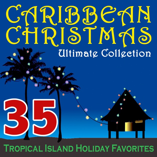 Caribbean Christmas Ultimate Collection – 35 Tropical Island ...