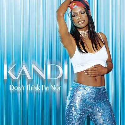 Don't Think I'm Not - EP - Kandi