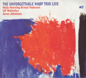 The Unforgettable NHØP Trio: Live