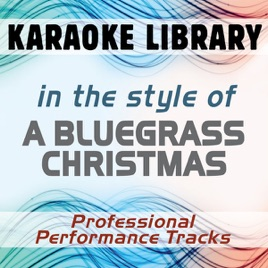 in the style of a bluegrass christmas karaoke professional performance tracks karaoke library - Bluegrass Christmas Songs